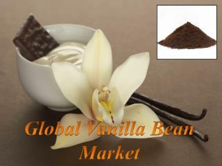 Global Vanilla Bean Market