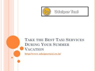Take the Best Taxi Services During Your Summer Vacation