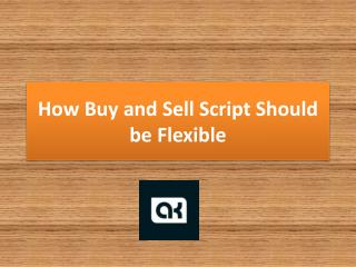 How Buy and Sell Script Should be Flexible