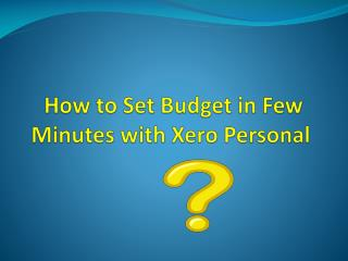 How to Set Budget in few Minutes with Xero Personal?