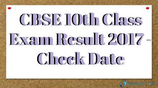 CBSE 10th Class Exam Result 2017 - Check Date