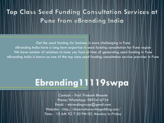 Top Class Seed Funding Consultation Services at Pune from eBranding India   Get the seed funding for business is mo