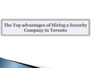 The Top advantages of Hiring a Security Company in Toronto