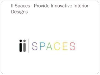 II Spaces Provide Innovative Interior Design