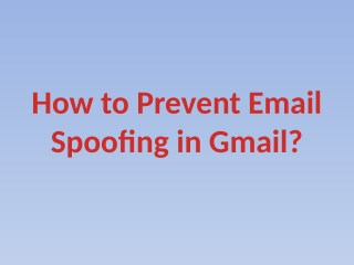 How to Prevent Email Spoofing in Gmail?