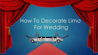 How To Decorate Limo For Wedding