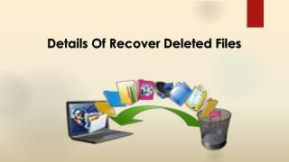 Details Of Recover Deleted Files