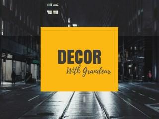 Decor With Grandeur