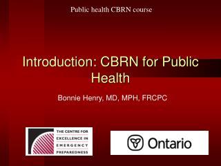 Introduction: CBRN for Public Health