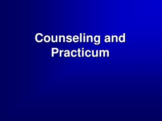 Counseling and Practicum