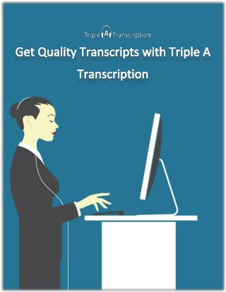 Triple A Transcription Services- Online Budget-Friendly Transcripts