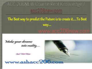 ACC 206NEW Course Real Knowledge / acc206new.com