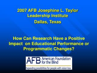 2007 AFB Josephine L. Taylor Leadership Institute Dallas, Texas