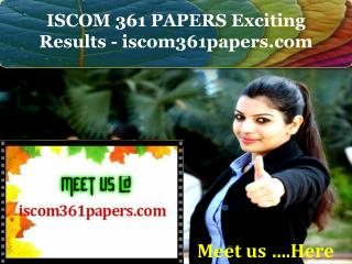 ISCOM 361 PAPERS Exciting Results - iscom361papers.com