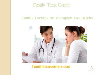 Treatment of Family Therapy by Expert Los Angeles Therapists