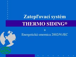 Zateplovac  syst m THERMO SIDING   a Energetick  smernica 2002