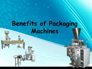 Benefits of Packaging Machines