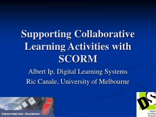 Supporting Collaborative Learning Activities with SCORM