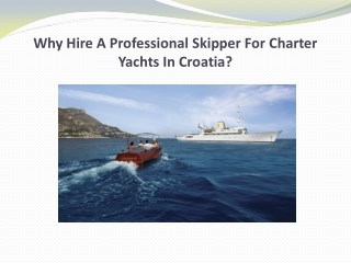 Why Hire A Professional Skipper For Charter Yachts In Croatia?