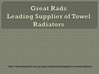 Great Rads:Leading Supplier of Towel Radiators