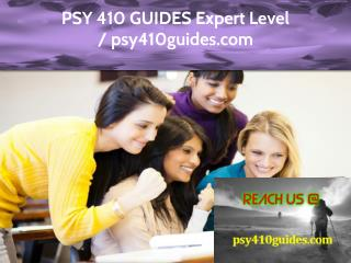 PSY 410 GUIDES Expert Level - psy410guides.com
