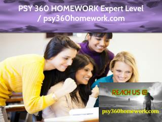 PSY 360 HOMEWORK Expert Level - psy360homework.com