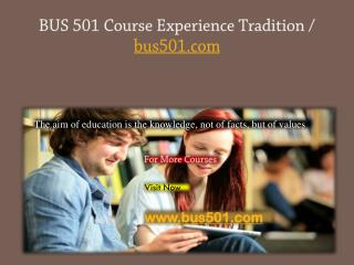 BUS 501 Course Experience Tradition / bus501.com
