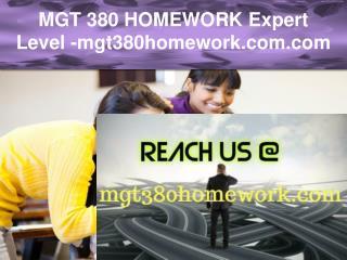 MGT 380 HOMEWORK Expert Level –mgt380homework.com