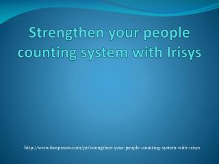 Strengthen your people counting system with Irisys