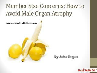 Member Size Concerns: How to Avoid Male Organ Atrophy