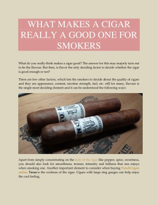WHAT MAKES A CIGAR REALLY A GOOD ONE FOR SMOKERS