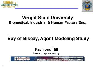 Wright State University Biomedical, Industrial  Human Factors Eng.    Bay of Biscay, Agent Modeling Study