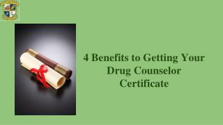4 Benefits to Getting Your Drug Counselor Certificate