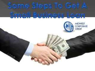 Some Steps To Get A Small Business Loan