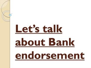 What Does Bank Endorsement Mean?