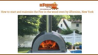 How to start and maintain the Fire in the Wood Fired Pizza Oven