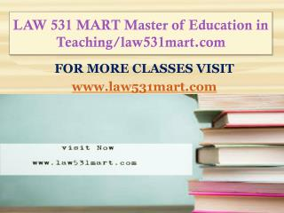 LAW 531 MART Master of Education in Teaching/law531mart.com