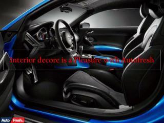 Interior decore is a Pleasure with Autofresh