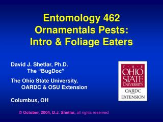 Entomology 462 Ornamentals Pests: Intro  Foliage Eaters