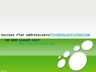 Success Plan AddressLearn/TUTORIALOUTLETDOTCOM