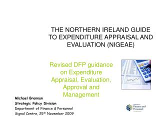 THE NORTHERN IRELAND GUIDE TO EXPENDITURE APPRAISAL AND EVALUATION NIGEAE