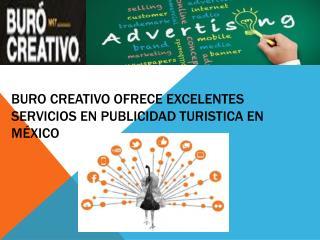 Buro Creativo Ofrece Excelentes Servicios En Publicidad Turistica en México