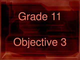 Grade 11  Objective 3