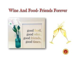 Wine And Food- Friends Forever