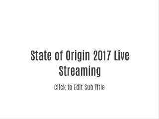 2017 state of origin Live Streaming Watch online Free