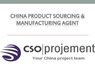 China Product Sourcing & Manufacturing Agent | CSO Projement
