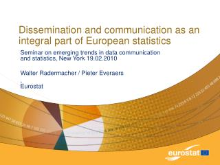 Dissemination and communication as an integral part of European statistics