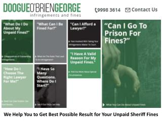 We Help You to Get Best Possible Result for Your Unpaid Sheriff Fines
