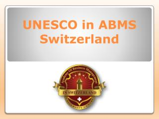 UNESCO in ABMS Switzerland