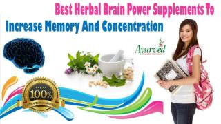 Best Herbal Brain Power Supplements To Increase Memory And Concentration